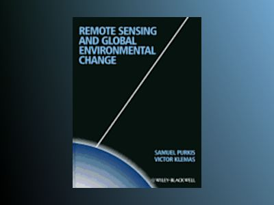 Remote Sensing and Global Environmental Change av Sam J. Purkis