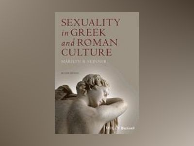 Sexuality in Greek and Roman Culture, 2nd Edition av Marilyn B. Skinner