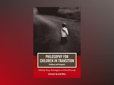 Philosophy for Children in Transition: Problems and Prospects av Nancy Vansieleghem