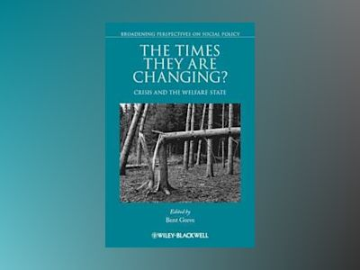 The Times They Are Changing?: Crisis and the Welfare State av Bent Greve