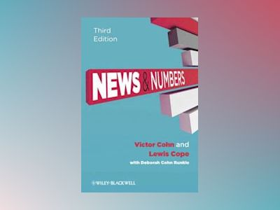 News and Numbers: A Writer s Guide to Statistics, 3rd Edition av Victor Cohn
