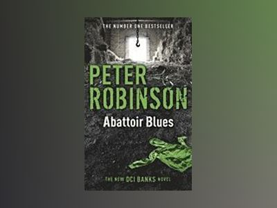 Abattoir Blues av Peter Robinson