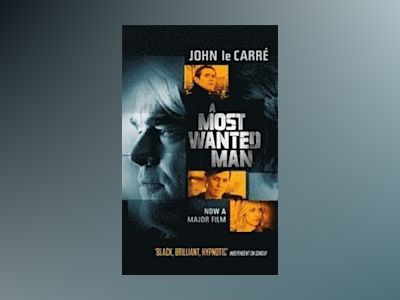 A Most Wanted Man (Film Tie-In) av John le Carré