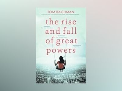 The Rise and Fall of Great Powers av Tom Rachman