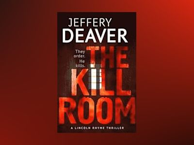 The Kill Room av Jeffery Deaver