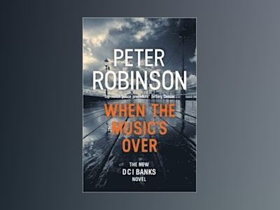 When the Music's Over av Peter Robinson