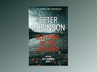 Sleeping in the Ground av Peter Robinson