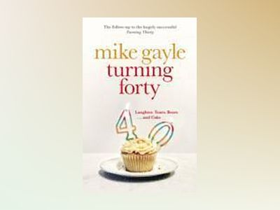 Turning Forty av Mike Gayle