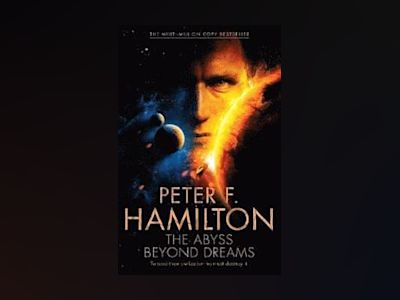The Abyss Beyond Dreams av Peter F. Hamilton