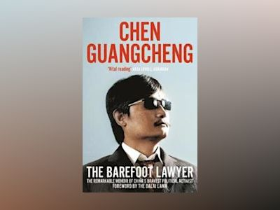The Barefoot Lawyer av Chen Guangcheng