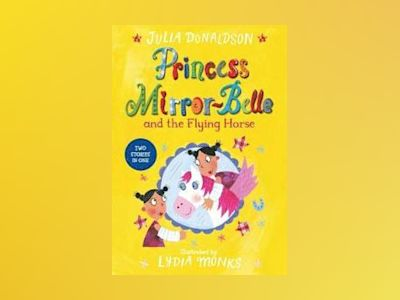 Princess mirror-belle and the flying horse av Julia Donaldson