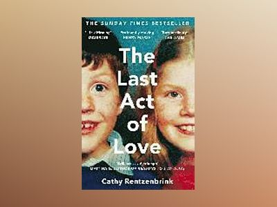 The Last Act of Love av Cathy Rentzenbrink