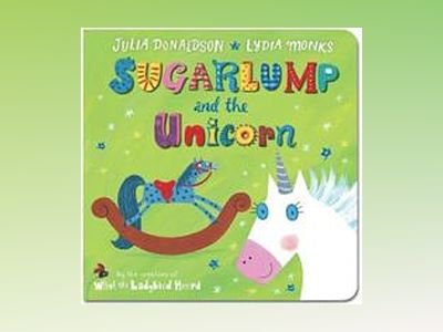 Sugarlump and the Unicorn av Julia Donaldson