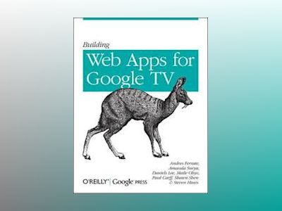 Building Web Apps for Google TV av Andres Ferrate