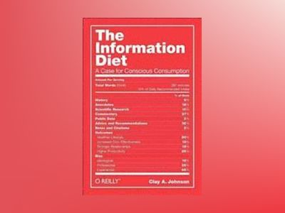 The Information Diet av Clay A. Johnson