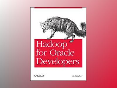 Hadoop for Oracle Developers av Neil Kodner
