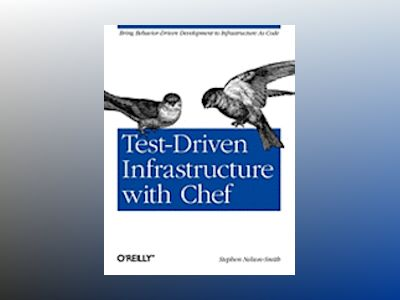 Test-Driven Infrastructure with Chef av Stephen Nelson-Smith