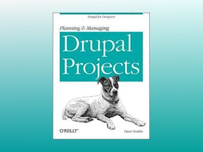 Planning and Managing Drupal Projects av Dani Nordin