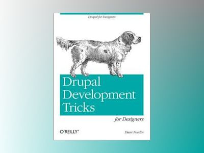 Drupal Tricks for Non-Developers av Dani Nordin