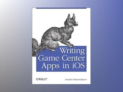 Writing Game Center Apps in iOS av Vandad Nahavandipoor