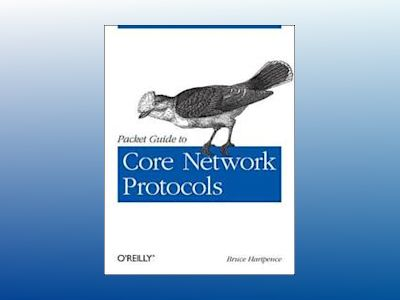 Packet Guide to Core Network Protocols av Bruce Hartpence