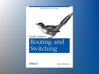 Packet Guide to Routing and Switching av Bruce Hartpence
