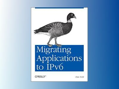 Migrating Applications to IPv6 av Dan York