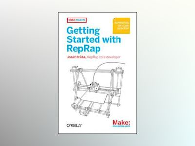 Getting Started with the RepRap av Josef Prusa