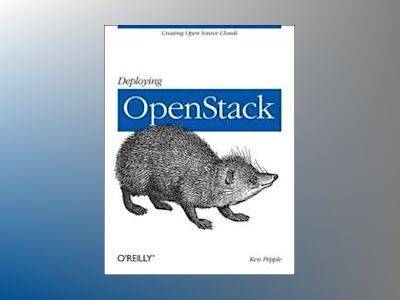 Deploying OpenStack av Ken Pepple
