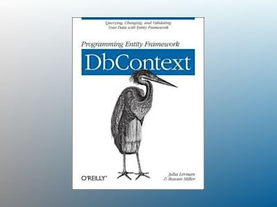 Programming Entity Framework: DbContext av Julia Lerman