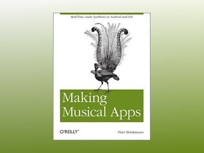 Making Musical Apps av Peter Brinkmann