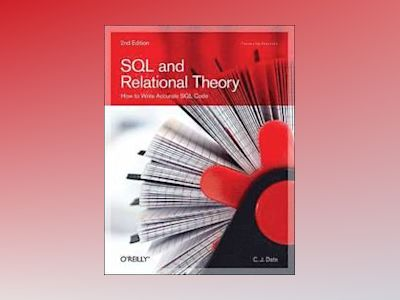 SQL and Relational Theory av C. J. Date