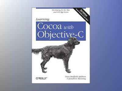 Learning Cocoa with Objective-C av Paris Buttfield-Addison