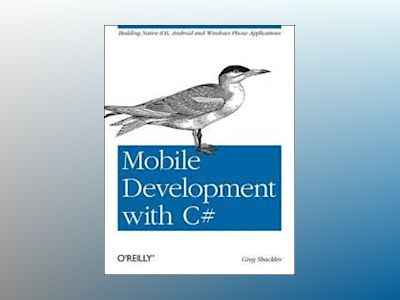 Mobile Development with C# av Greg Shackles