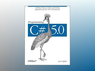 Programming C# 5.0 av Ian Griffiths