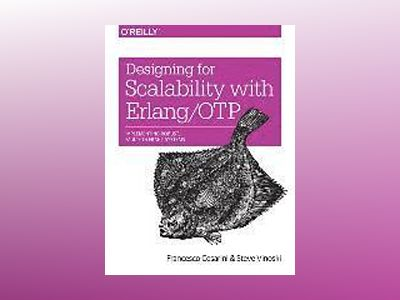 Designing for Scalability with Erlang/OTP av Francesco Cesarini