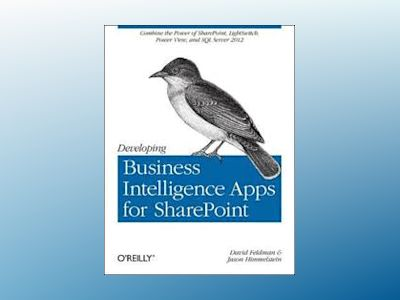Developing Business Intelligence Apps for SharePoint av David Feldman