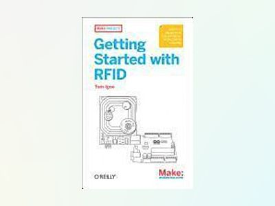 Getting Started with RFID av Tom Igoe