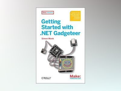 Getting Started with .NET Gadgeteer av Simon Monk