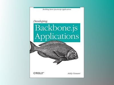 Developing Backbone.js Applications av Addy Osmani
