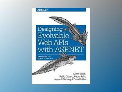 Designing Evolvable Web APIs with ASP.NET av Glenn Block