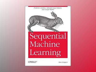 Sequential Machine Learning av Ben Gimpert