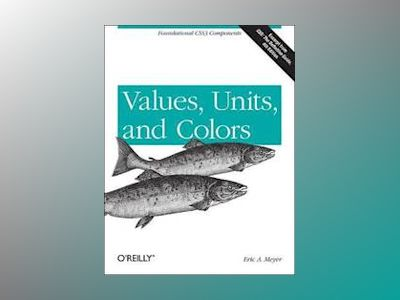 Values, Units, and Colors av Eric A. Meyer