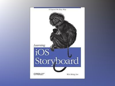 Learning iOS Storyboard av Wei-Meng Lee