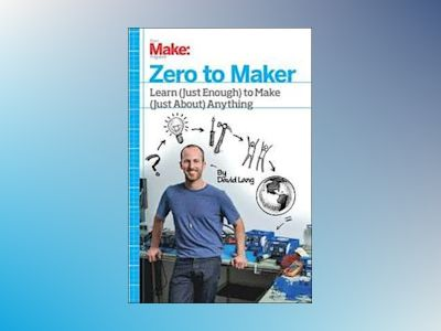 Zero to Maker av David Lang