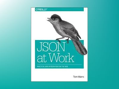 JSON at Work av Tom Marrs