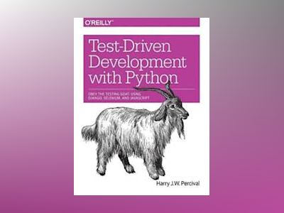 Test-Driven Web Development with Python av Harry Percival
