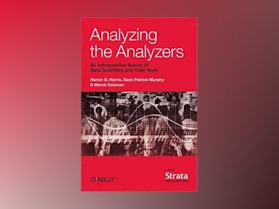 Analyzing the Analyzers av Harlan Harris