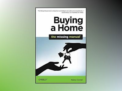 Buying a Home: The Missing Manual av Nancy Conner