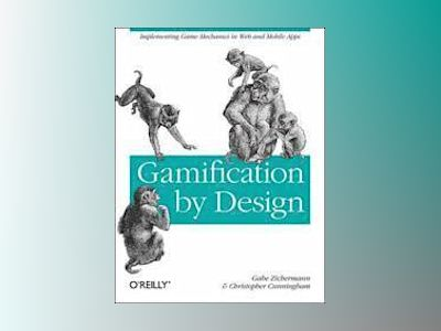 Gamification by Design av Gabe Zichermann